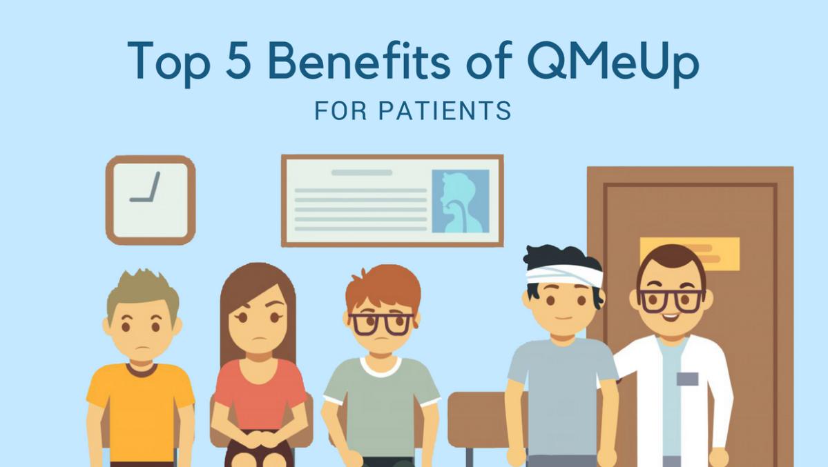 Top 5 Benefits of QMeUp for Patients