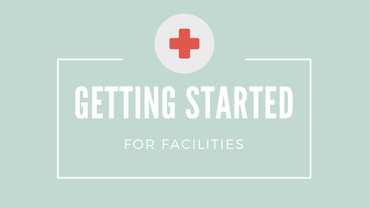 Getting Started for Facilities