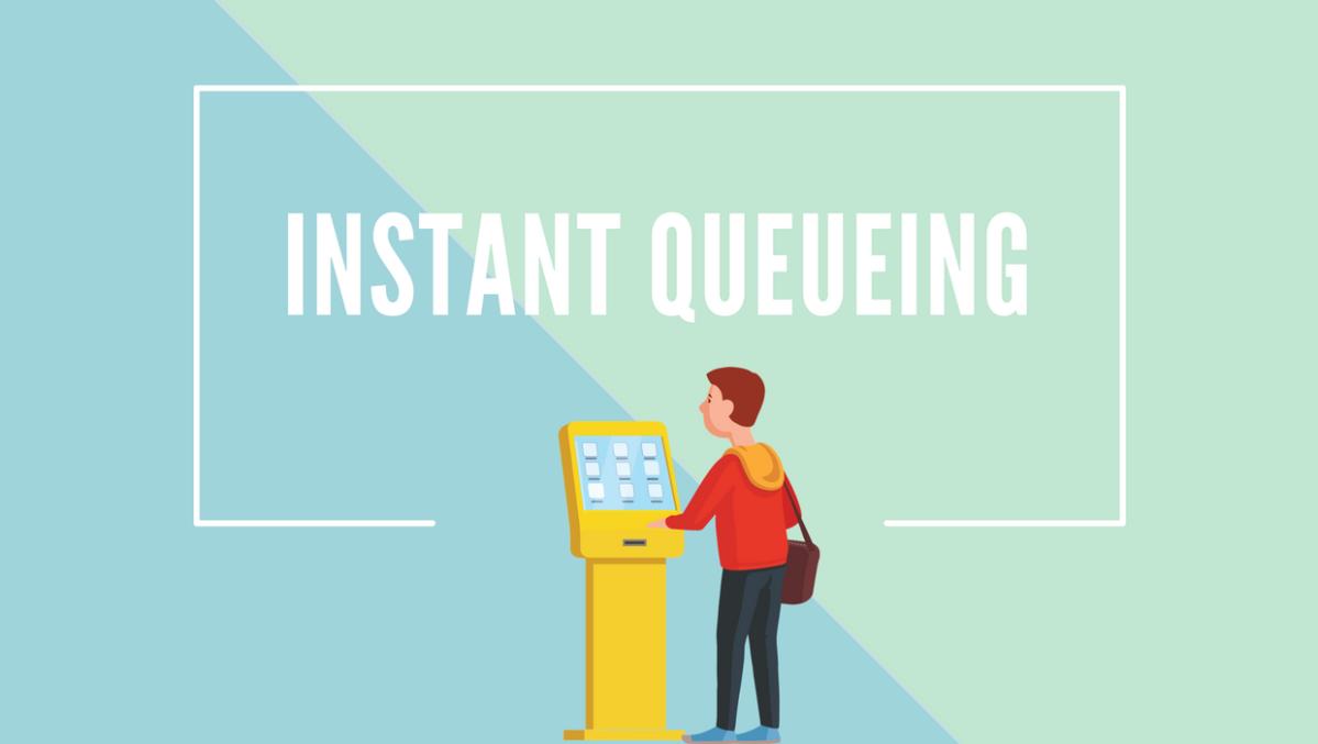 Instant Queuing